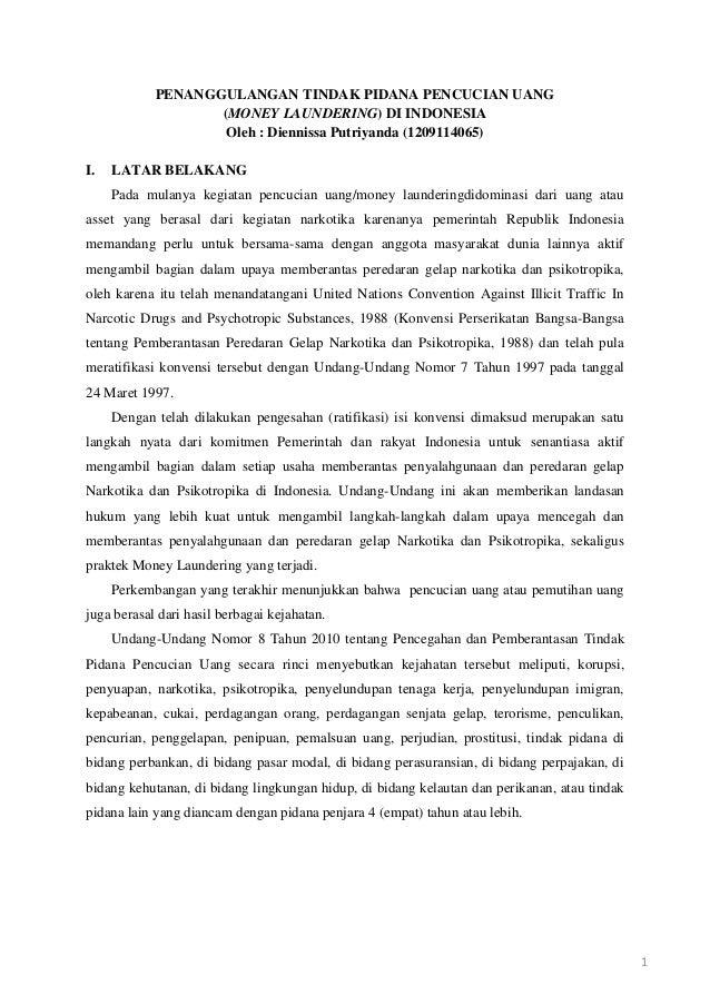1 PENANGGULANGAN TINDAK PIDANA PENCUCIAN UANG (MONEY LAUNDERING) DI INDONESIA Oleh : Diennissa Putriyanda (1209114065) I. ...