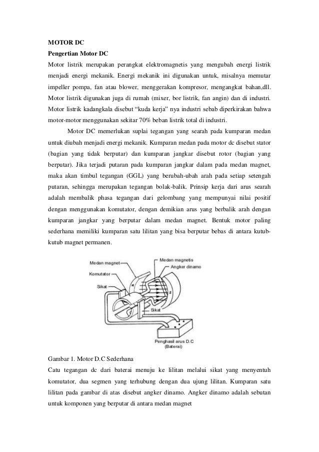 MOTOR DC Pengertian Motor DC Motor listrik merupakan perangkat elektromagnetis yang mengubah energi listrik menjadi energi...