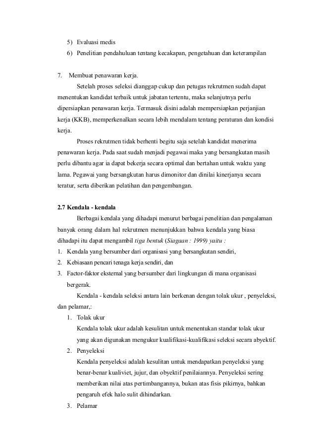5) Evaluasi medis 6) Penelitian pendahuluan tentang kecakapan, pengetahuan dan keterampilan 7. Membuat penawaran kerja. Se...