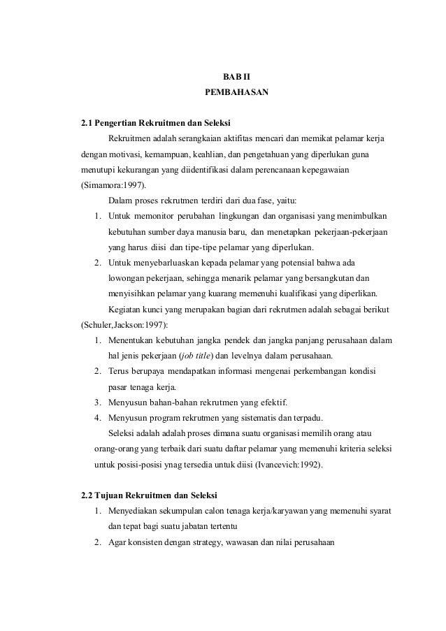 BAB II PEMBAHASAN 2.1 Pengertian Rekruitmen dan Seleksi Rekruitmen adalah serangkaian aktifitas mencari dan memikat pelama...
