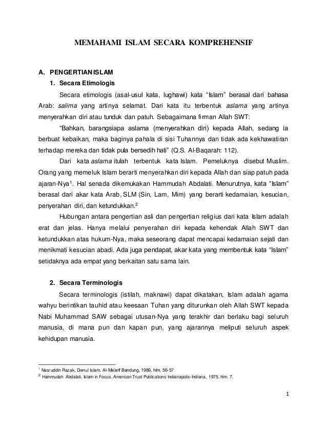 1 MEMAHAMI ISLAM SECARA KOMPREHENSIF A. PENGERTIAN ISLAM 1. Secara Etimologis Secara etimologis (asal-usul kata, lughawi) ...