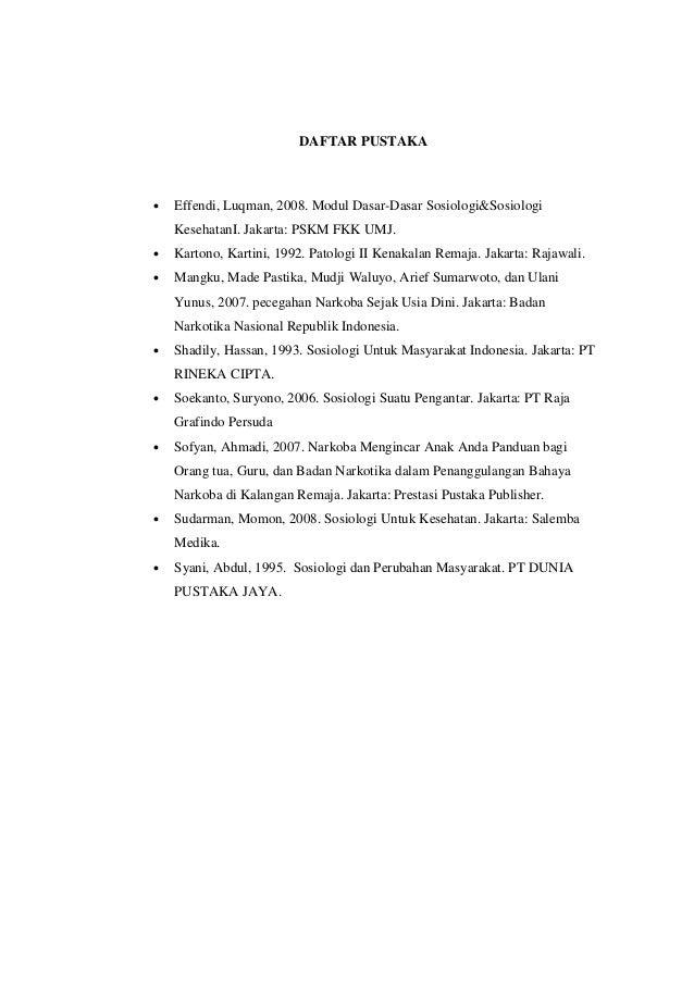 DAFTAR PUSTAKA • Effendi, Luqman, 2008. Modul Dasar-Dasar Sosiologi&Sosiologi KesehatanI. Jakarta: PSKM FKK UMJ. • Kartono...