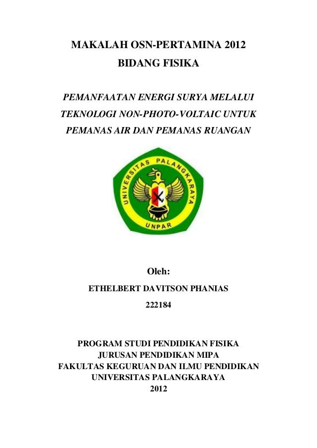 MAKALAH OSN-PERTAMINA 2012          BIDANG FISIKAPEMANFAATAN ENERGI SURYA MELALUITEKNOLOGI NON-PHOTO-VOLTAIC UNTUK PEMANAS...
