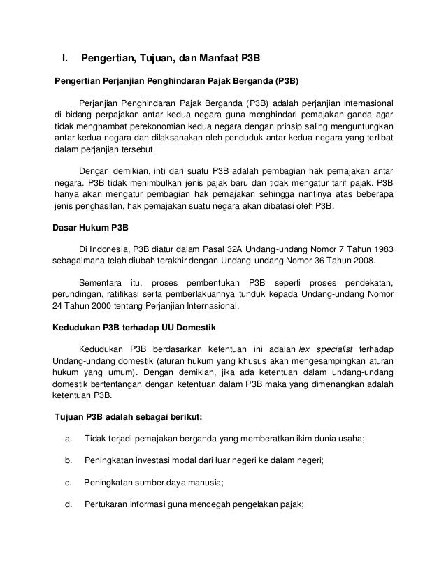 I.    Pengertian, Tujuan, dan Manfaat P3BPengertian Perjanjian Penghindaran Pajak Berganda (P3B)      Perjanjian Penghinda...