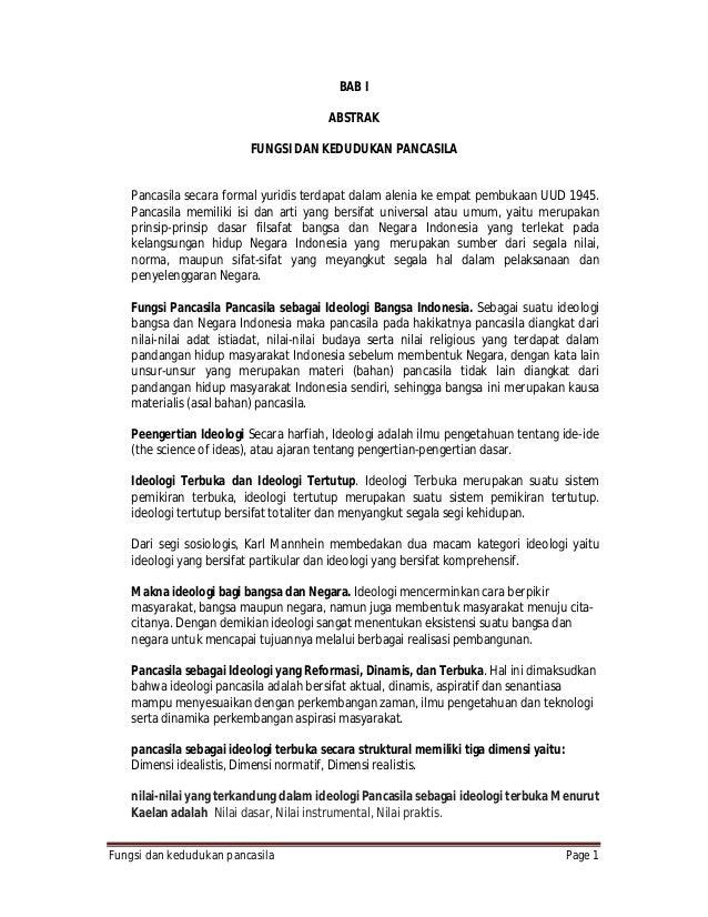 BAB I ABSTRAK FUNGSI DAN KEDUDUKAN PANCASILA Pancasila secara formal yuridis terdapat dalam alenia ke empat pembukaan UUD ...