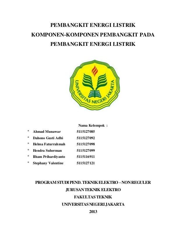 PEMBANGKIT ENERGI LISTRIK KOMPONEN-KOMPONEN PEMBANGKIT PADA PEMBANGKIT ENERGI LISTRIK  Nama Kelompok : *  Ahmad Munawar  5...