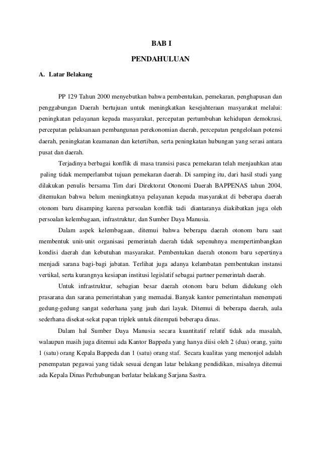 BAB I PENDAHULUAN A. Latar Belakang  PP 129 Tahun 2000 menyebutkan bahwa pembentukan, pemekaran, penghapusan dan penggabun...
