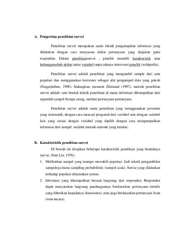 A. Pengertian penelitian survei Penelitian survei merupakan suatu teknik pengumpulan informasi yang dilakukan dengan cara ...