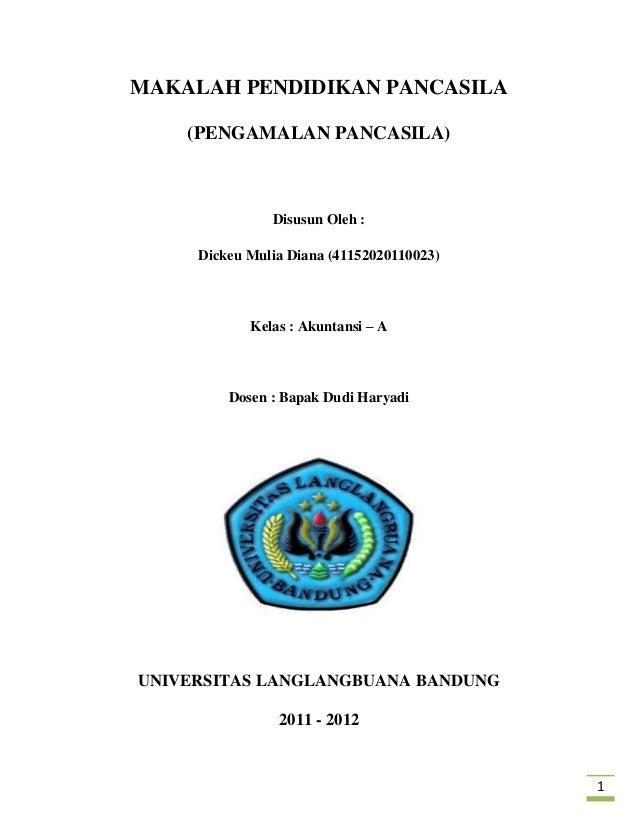1MAKALAH PENDIDIKAN PANCASILA(PENGAMALAN PANCASILA)Disusun Oleh :Dickeu Mulia Diana (41152020110023)Kelas : Akuntansi – AD...