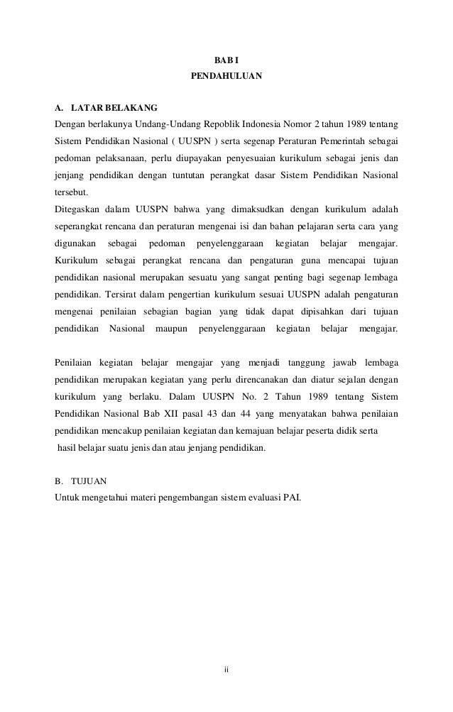 BAB I PENDAHULUAN  A. LATAR BELAKANG  Dengan berlakunya Undang-Undang Repoblik Indonesia Nomor 2 tahun 1989 tentang Sistem...