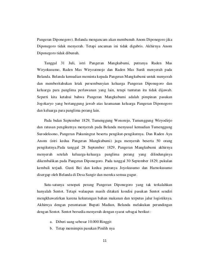 Pangeran Diponegoro). Belanda mengancam akan membunuh Anom Diponegoro jikaDiponegoro tidak menyerah. Tetapi ancaman ini ti...