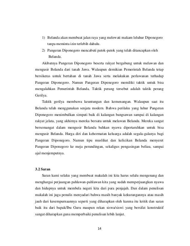 1) Belanda akan membuat jalan raya yang melewati makam leluhur Diponegoro           tanpa meminta izin terlebih dahulu.   ...