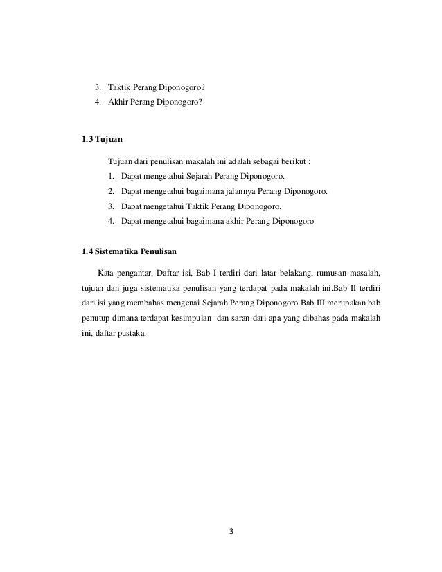 3. Taktik Perang Diponogoro?    4. Akhir Perang Diponogoro?1.3 Tujuan        Tujuan dari penulisan makalah ini adalah seba...
