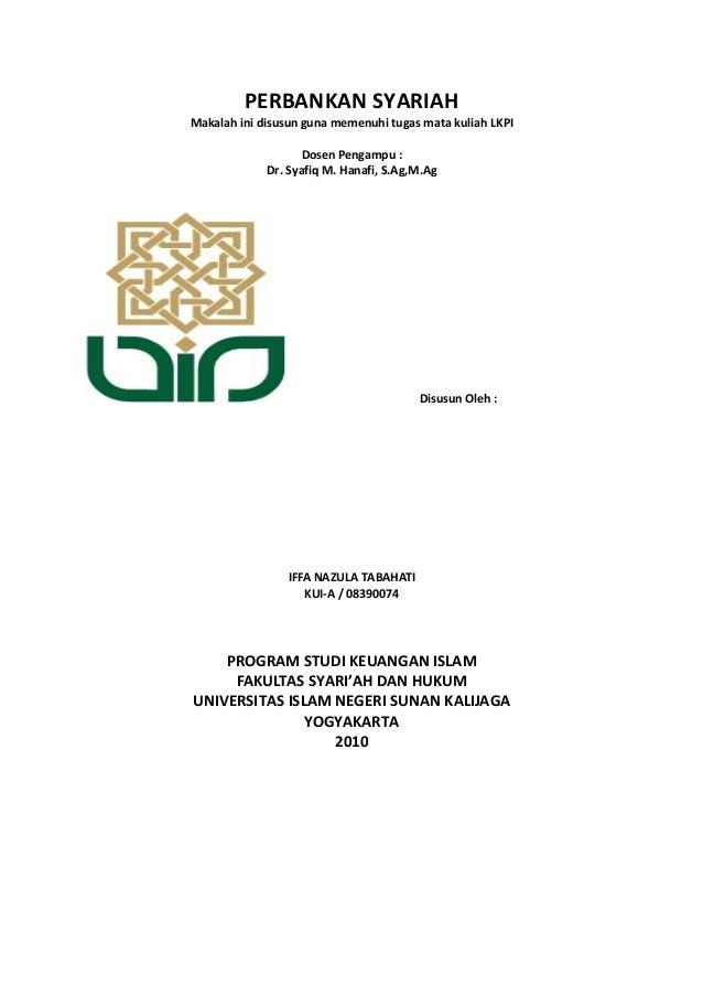 PERBANKAN SYARIAH Makalah ini disusun guna memenuhi tugas mata kuliah LKPI Dosen Pengampu : Dr. Syafiq M. Hanafi, S.Ag,M.A...