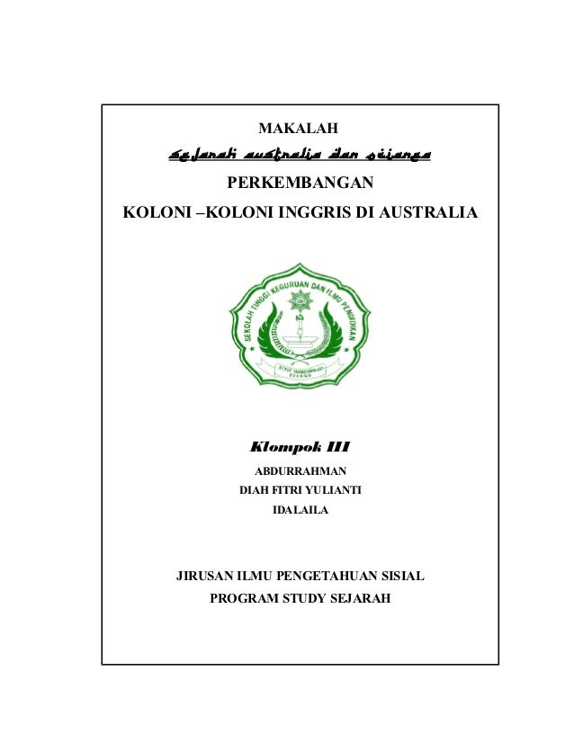 MAKALAH    SEJARAH AUSTRALIA DAN OCIANEA           PERKEMBANGANKOLONI –KOLONI INGGRIS DI AUSTRALIA              Klompok II...