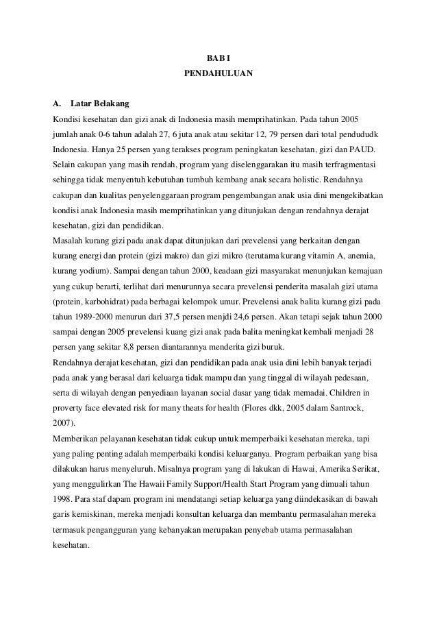 BAB I PENDAHULUAN A. Latar Belakang Kondisi kesehatan dan gizi anak di Indonesia masih memprihatinkan. Pada tahun 2005 jum...