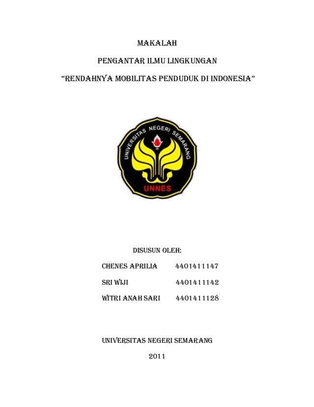 """MAKALAH PEngantar ilmu lingkungan """"rendahnya mobilitas penduduk di indonesia""""  Disusun Oleh: Chenes aprilia  4401411147  S..."""