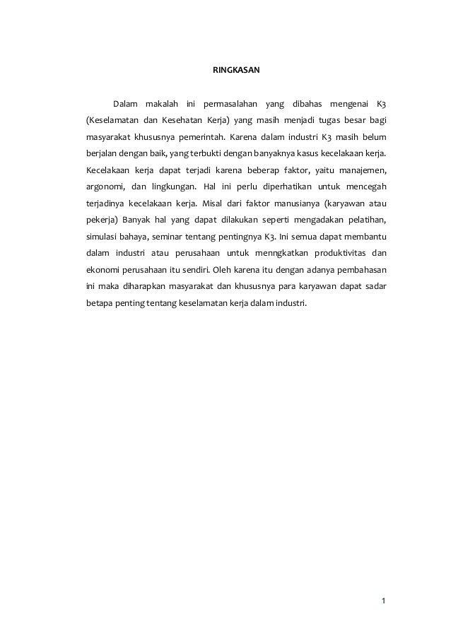 RINGKASAN      Dalam makalah ini permasalahan yang dibahas mengenai K3(Keselamatan dan Kesehatan Kerja) yang masih menjadi...