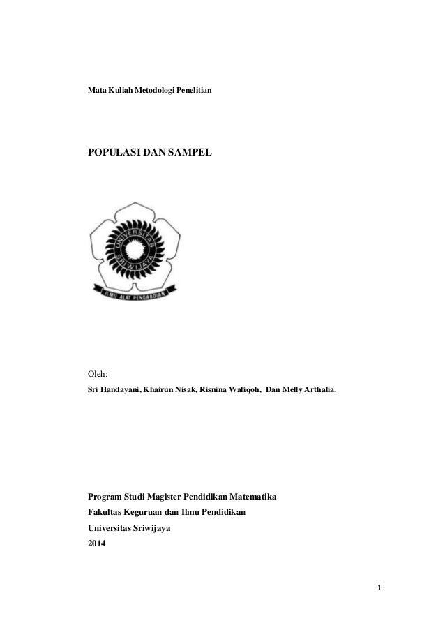 1 Mata Kuliah Metodologi Penelitian POPULASI DAN SAMPEL Oleh: Sri Handayani, Khairun Nisak, Risnina Wafiqoh, Dan Melly Art...