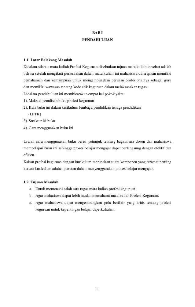 BAB I PENDAHULUAN  1.1 Latar Belakang Masalah Didalam silabus mata kuliah Profesi Keguruan disebutkan tujuan mata kuliah t...