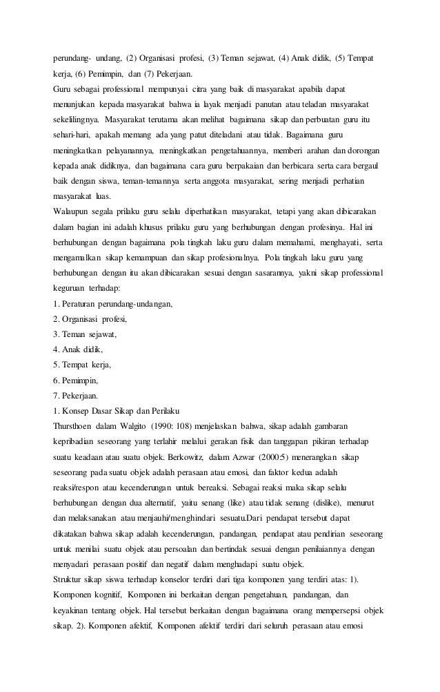 perundang- undang, (2) Organisasi profesi, (3) Teman sejawat, (4) Anak didik, (5) Tempat  kerja, (6) Pemimpin, dan (7) Pek...
