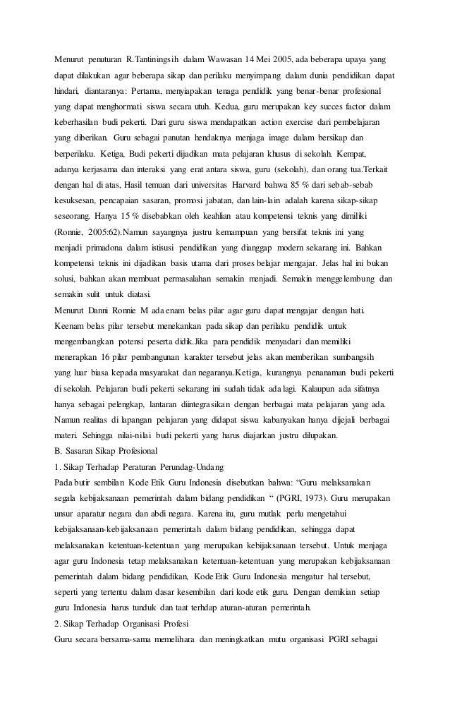 Menurut penuturan R.Tantiningsih dalam Wawasan 14 Mei 2005, ada beberapa upaya yang  dapat dilakukan agar beberapa sikap d...