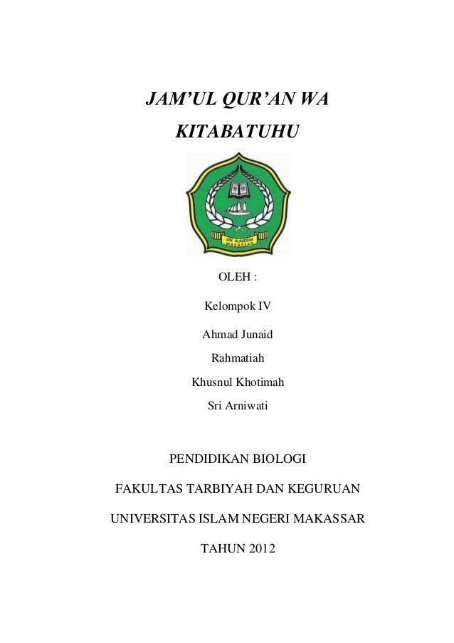 JAM'UL QUR'AN WA KITABATUHU OLEH : Kelompok IV Ahmad Junaid Rahmatiah Khusnul Khotimah Sri Arniwati PENDIDIKAN BIOLOGI FAK...