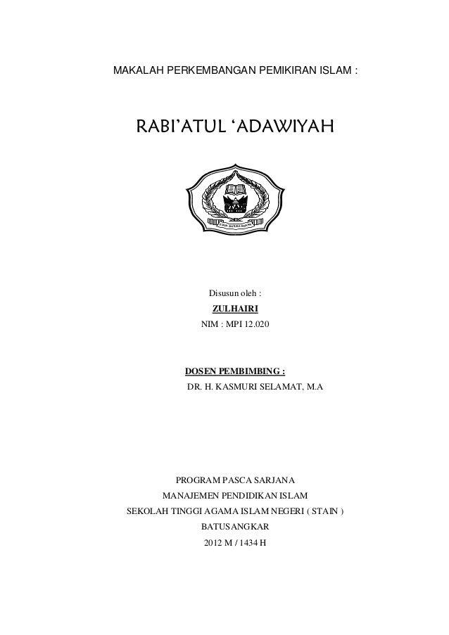 MAKALAH PERKEMBANGAN PEMIKIRAN ISLAM :   RABI'ATUL 'ADAWIYAH                    STA I                         N BATUSANGKA...