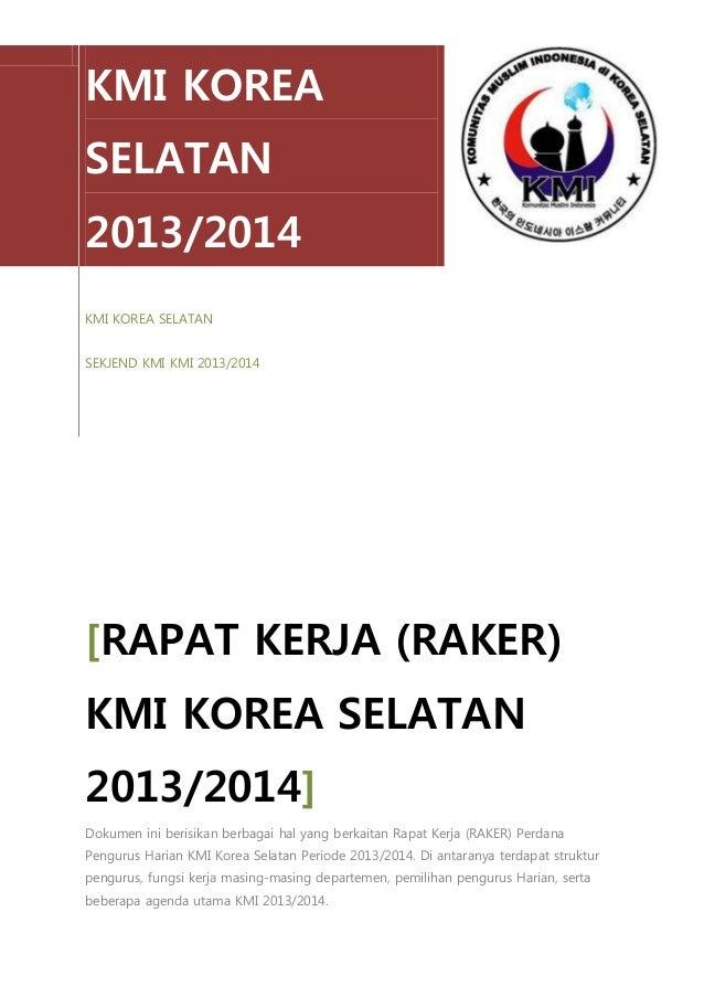 KMI KOREA SELATAN 2013/2014 KMI KOREA SELATAN SEKJEND KMI KMI 2013/2014 [RAPAT KERJA (RAKER) KMI KOREA SELATAN 2013/2014] ...