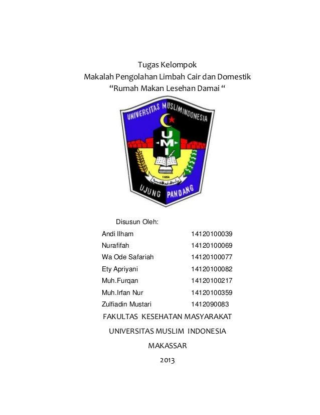"""Tugas Kelompok Makalah Pengolahan Limbah Cair dan Domestik """"Rumah Makan Lesehan Damai """"  Disusun Oleh: Andi Ilham  1412010..."""