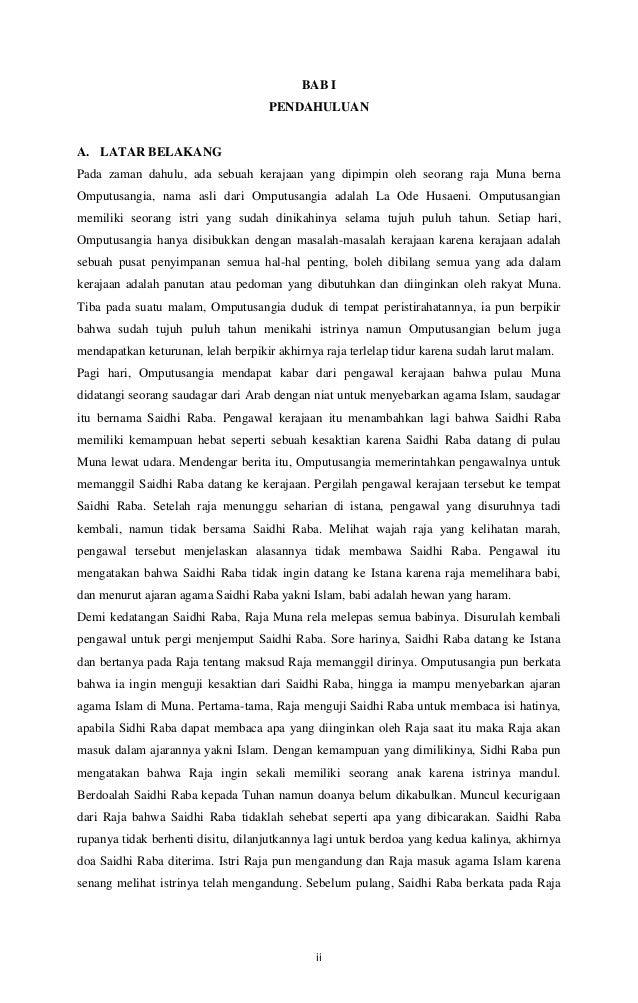 BAB I PENDAHULUAN  A. LATAR BELAKANG Pada zaman dahulu, ada sebuah kerajaan yang dipimpin oleh seorang raja Muna berna Omp...