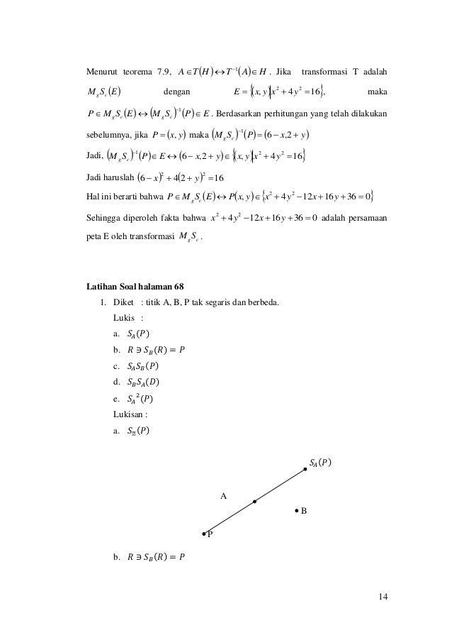 14 Menurut teorema 7.9,     HATHTA  1 . Jika transformasi T adalah  ESM cg dengan   164, 22  yxyxE , maka...