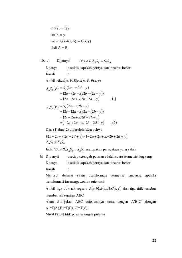22 ⟺ 2b = 2y ⟺ b = y Sehingga A(a, b) = E(x, y) Jadi A = E 10. a) Dipunyai : ABBA SSSSBA  , Ditanya : selidiki apakah p...