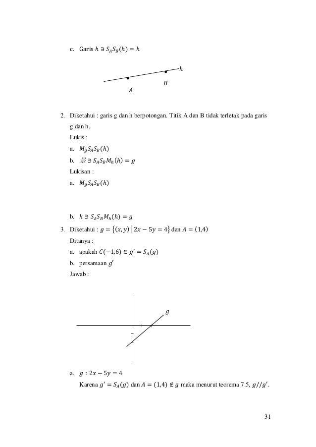 31 c. Garis ℎ ∋ 𝑆𝐴 𝑆 𝐵(ℎ) = ℎ 2. Diketahui : garis g dan h berpotongan. Titik A dan B tidak terletak pada garis g dan h. L...