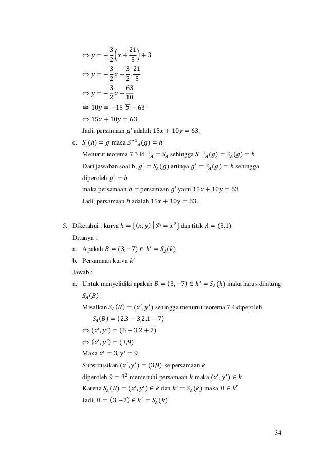 34 ⇔ 𝑦 = − 3 2 (𝑥 + 21 5 ) + 3 ⇔ 𝑦 = − 3 2 𝑥 − 3 2 . 21 5 ⇔ 𝑦 = − 3 2 𝑥 − 63 10 ⇔ 10𝑦 = −15ㄎ − 63 ⇔ 15𝑥 + 10𝑦 = 63 Jadi, p...