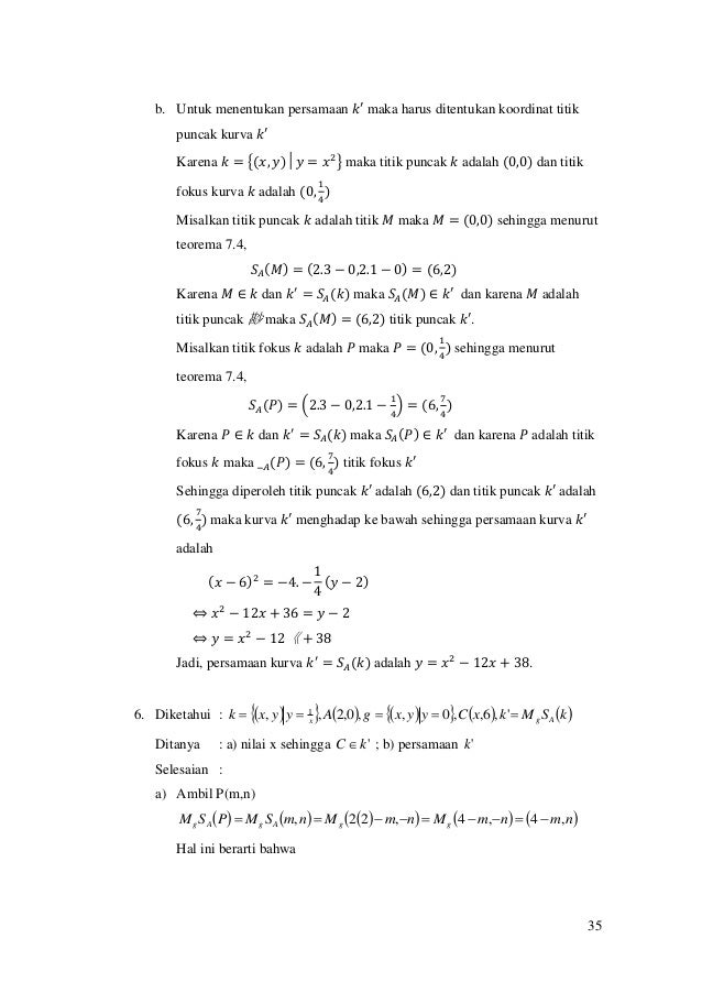 35 b. Untuk menentukan persamaan 𝑘′ maka harus ditentukan koordinat titik puncak kurva 𝑘′ Karena 𝑘 = {(𝑥, 𝑦)│𝑦 = 𝑥2 } maka...