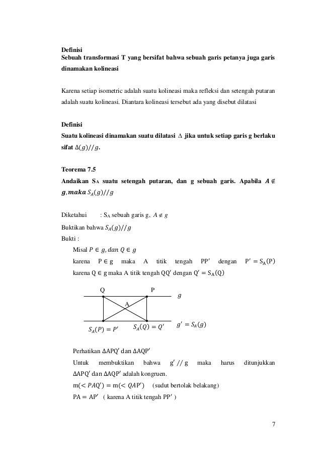 7 Definisi Sebuah transformasi T yang bersifat bahwa sebuah garis petanya juga garis dinamakan kolineasi Karena setiap iso...