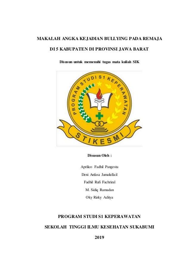 MAKALAH ANGKA KEJADIAN BULLYING PADA REMAJA DI 5 KABUPATEN DI PROVINSI JAWA BARAT Disusun untuk memenuhi tugas mata kuliah...