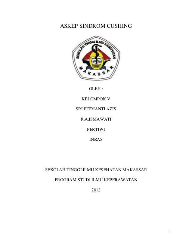 ASKEP SINDROM CUSHING                OLEH :             KELOMPOK V           SRI FITRIANTI AZIS             R.A.ISMAWATI  ...