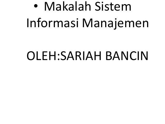 • Makalah Sistem Informasi Manajemen OLEH:SARIAH BANCIN