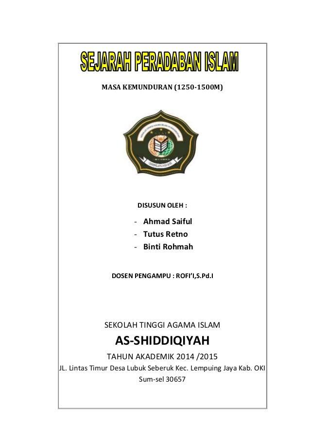 MASA KEMUNDURAN (1250-1500M) DISUSUN OLEH : - Ahmad Saiful - Tutus Retno - Binti Rohmah DOSEN PENGAMPU : ROFI'I,S.Pd.I SEK...
