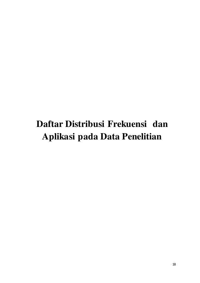 18 Daftar Distribusi Frekuensi dan Aplikasi pada Data Penelitian