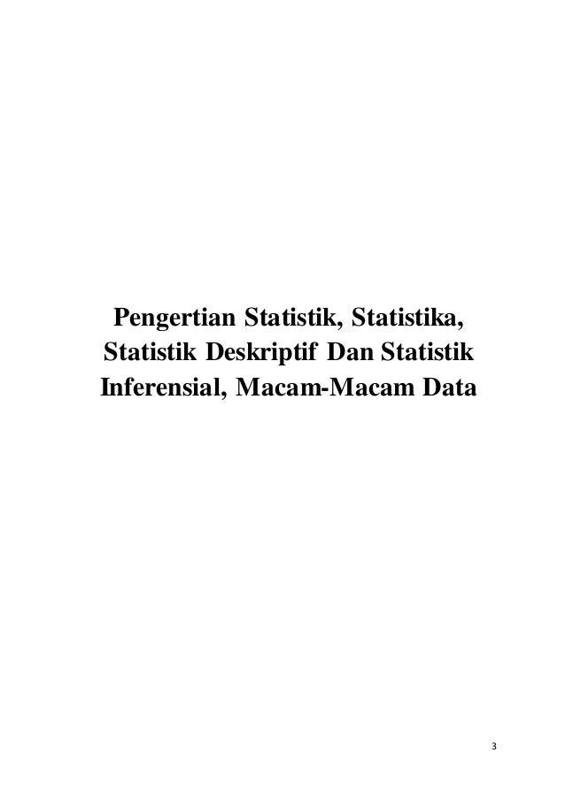 3 Pengertian Statistik, Statistika, Statistik Deskriptif Dan Statistik Inferensial, Macam-Macam Data