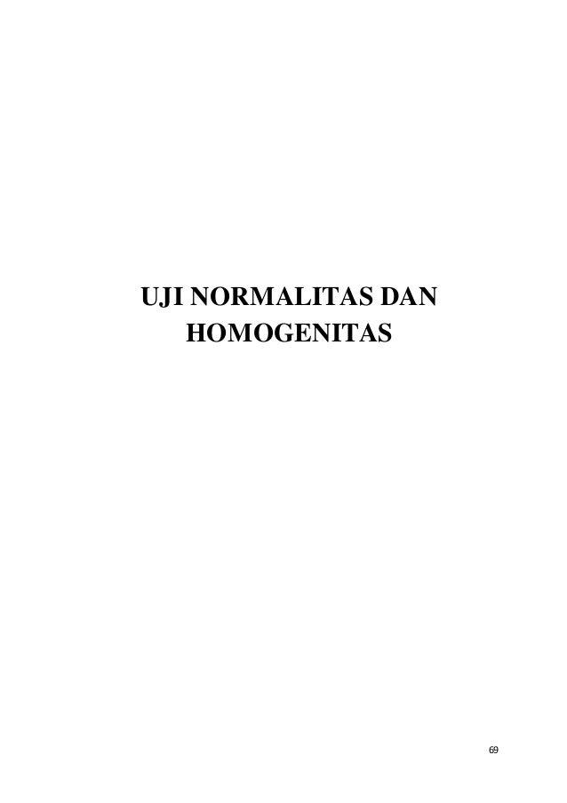 69 UJI NORMALITAS DAN HOMOGENITAS