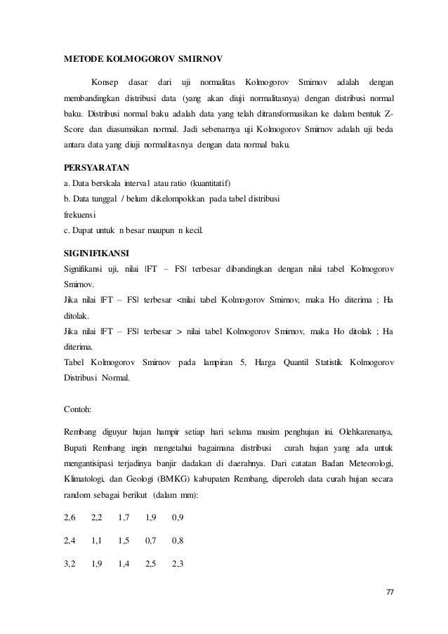 77 METODE KOLMOGOROV SMIRNOV Konsep dasar dari uji normalitas Kolmogorov Smirnov adalah dengan membandingkan distribusi da...