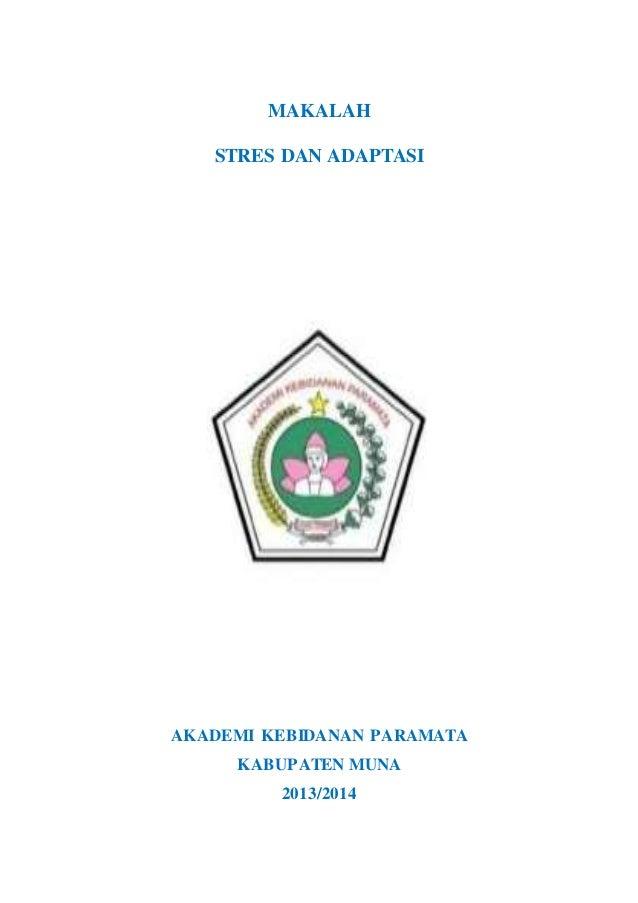 MAKALAH STRES DAN ADAPTASI AKADEMI KEBIDANAN PARAMATA KABUPATEN MUNA 2013/2014