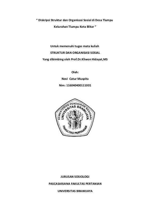 """"""" Diskripsi Struktur dan Organisasi Sosial di Desa Tlumpu Kelurahan Tlumpu Kota Blitar """" Untuk memenuhi tugas mata kuliah ..."""