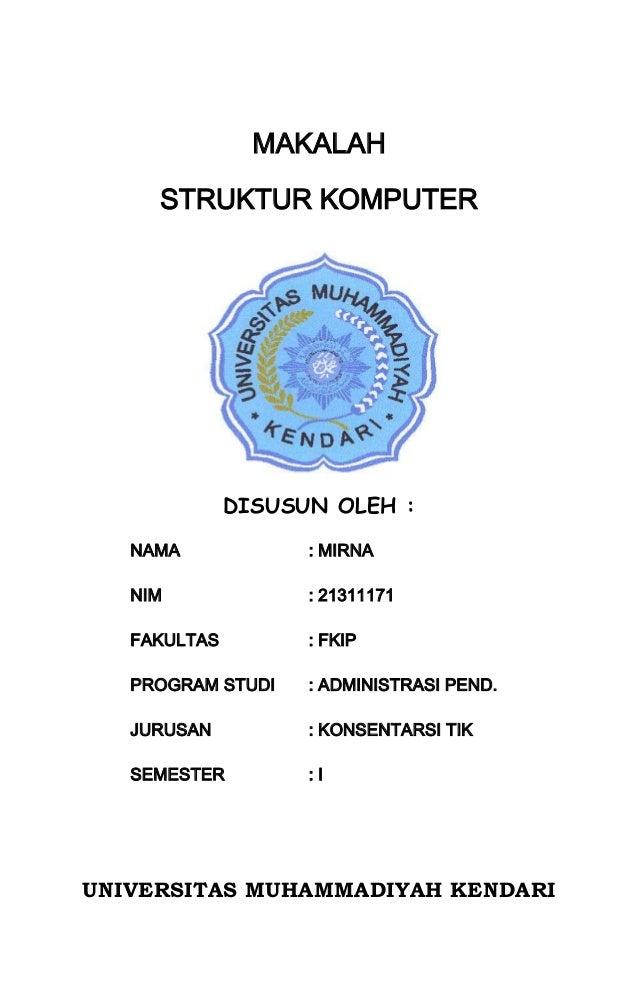 MAKALAH STRUKTUR KOMPUTER  DISUSUN OLEH : NAMA  : MIRNA  NIM  : 21311171  FAKULTAS  : FKIP  PROGRAM STUDI  : ADMINISTRASI ...