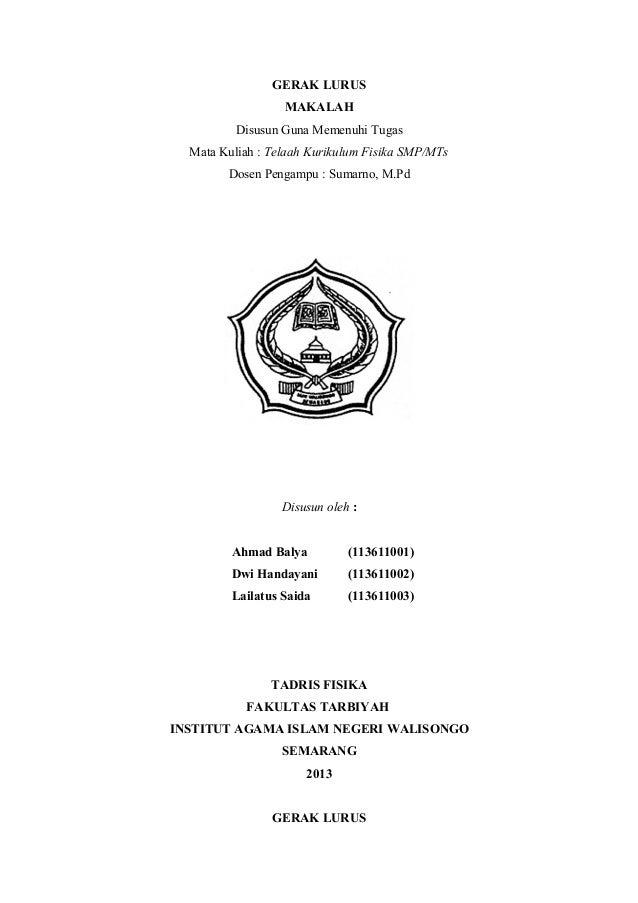 GERAK LURUS MAKALAH Disusun Guna Memenuhi Tugas Mata Kuliah : Telaah Kurikulum Fisika SMP/MTs Dosen Pengampu : Sumarno, M....