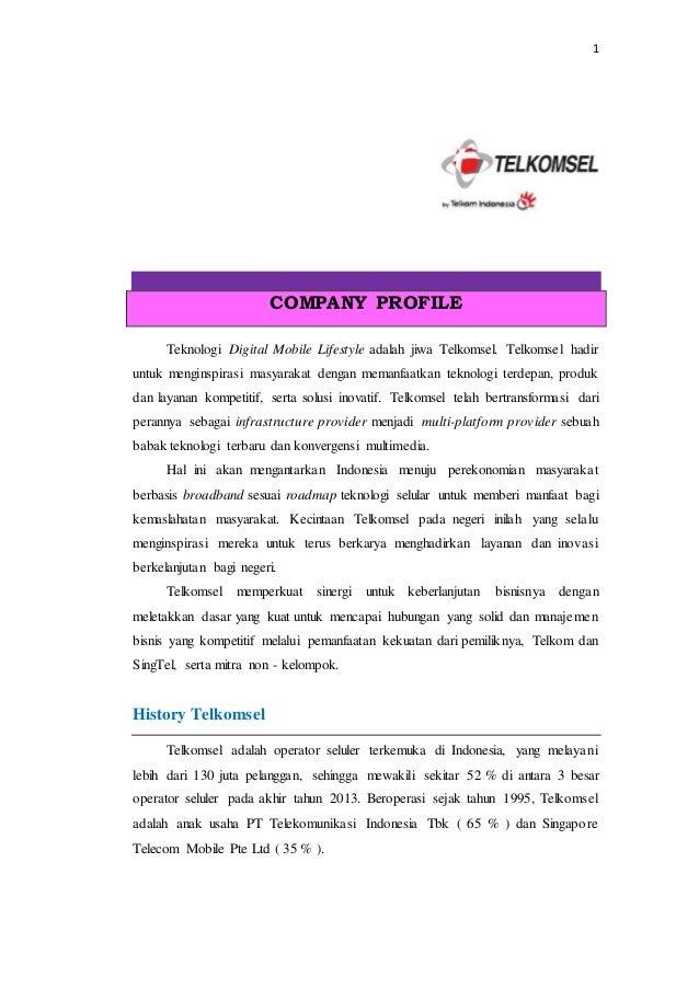 1  COMPANY PROFILE  Teknologi Digital Mobile Lifestyle adalah jiwa Telkomsel. Telkomsel hadir  untuk menginspirasi masyara...